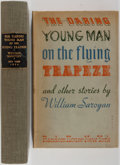 Books:First Editions, William Saroyan. The Daring Young Man on the Flying Trapeze andOther Stories. New York: Random House, 1934. First e...