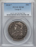 Bust Half Dollars: , 1818/7 50C Large 8 XF40 PCGS. PCGS Population (16/108). NGC Census:(0/0). ...