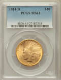 Indian Eagles: , 1914-D $10 MS61 PCGS. PCGS Population (307/1328). NGC Census:(773/1148). Mintage: 343,500. Numismedia Wsl. Price for probl...