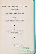 Books:Non-fiction, [Texas Rangers]. Sergeant W. J. L. Sullivan. Twelve Years in the Saddle For Law and Order on the Frontiers of Texas...