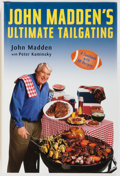 Books:Food & Wine, John Madden and Peter Kaminsky. SIGNED. John Madden's UltimateTailgating. Viking, 1998. First edition, first printi...