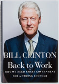 Books:Americana & American History, Bill Clinton. SIGNED. Back to Work. New York: Knopf, 2011.First edition. Signed by President Clinton on the title...