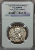 Commemorative Silver: , 1925 50C Vancouver -- Improperly Cleaned -- NGC Details. UNC. NGCCensus: (0/2092). PCGS Population (10/2945). Mintage: 14,...