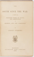 Books:Americana & American History, [Civil War]. Sidney Andrews. The South Since the War.Boston: Ticknor and Fields, 1866. First edition. Octavo. 400 p...