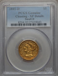 Liberty Half Eagles, 1841-D $5 Small D -- Cleaning -- PCGS Genuine. XF Details. Variety5-D....