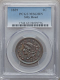 1839 1C Silly Head MS62 Brown PCGS. N-9, R.2....(PCGS# 1748)