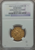 Classic Half Eagles: , 1834 $5 Plain 4 -- Improperly Cleaned -- NGC Details. XF. NGCCensus: (153/1682). PCGS Population (168/889). Mintage: 657,4...