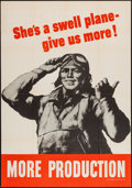 "Movie Posters:War, World War II More Production (U.S. Government Printing Office,1942). Poster (28"" X 40"") ""She's a Swell Plane, Give Us More!..."
