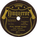 "Music Memorabilia:Recordings, Robert Johnson ""I Believe I'll Dust My Broom""/ ""Dead Shrimp Blues""78 (Conqueror 8871, 1937). Extremely rare release on this...(Total: 1 Item)"