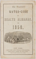 Books:Americana & American History, [Almanac]. The Illustrated Water-Cure and Health Almanac for1850. New York: Fowlers and Wells, 1849. String bound. ...