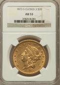 Liberty Double Eagles: , 1873-S $20 Closed 3 AU53 NGC. NGC Census: (161/1270). PCGSPopulation (85/497). Mintage: 1,040,600. Numismedia Wsl. Price f...