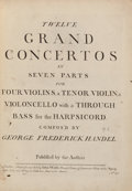 Books:Music & Sheet Music, George Frederick Handel. Twelve Grand Concertos in Seven Partsfor Four Violins, a Tenor Violin, a Violoncel... (Total: 7Items)