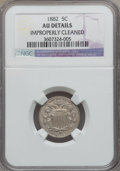 Shield Nickels, 1882 5C -- Improperly Cleaned -- NGC Details. AU. NGC Census:(7/884). PCGS Population (9/1194). Mintage: 11,476,000. Numis...