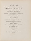 Books:World History, Joseph Strutt. A Complete View of the Dress and Habits of the People of England... London: Henry G. Bohn, 1842. ... (Total: 2 Items)