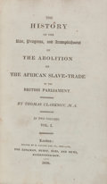 Books:World History, Thomas Clarkson. The History of the Rise, Progress, andAccomplishment of the Abolition of the African Slave-Trade by th...(Total: 2 Items)