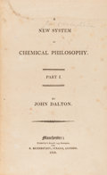Books:Science & Technology, James Dalton. A New System of Chemical Philosophy.Manchester: S. Russell, 1808-10. First edition of Dalton's wo...
