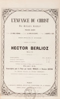 Books:Music & Sheet Music, [Music]. Hector Berlioz. L'Enfance du Christ [Oeuvre25]. Paris, [n.d., ca. 1855]. First edition of this pia...