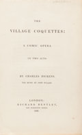 Books:Literature Pre-1900, Charles Dickens. The Village Coquettes. London, 1836. First edition of this Dickens rarity. From the collectio...
