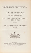 Books:World History, [Slavery]. [British Royal Navy]. Slave Trade Instructions...inthe Suppression of the Slave Trade. London, 1865....
