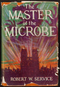 Books:Science Fiction & Fantasy, Robert W. Service. The Master of the Microbe. New York, [1926]. First edition....