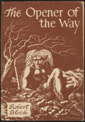 Books:Science Fiction & Fantasy, Robert Bloch. The Opener of the Way. Sauk City: ArkhamHouse, 1945. First edition. Inscribed by the author....
