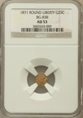 California Fractional Gold, 1871 25C Liberty Round 25 Cents, BG-838, R.2, AU53 NGC. NGC Census:(0/73). PCGS Population (14/402)....