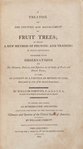Books:Natural History Books & Prints, William Forsyth. A Treatise on the Culture and Management of Fruit Trees. Morgan, 1802. Lawrence Washington's copy...