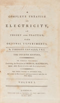Books:Science & Technology, Tiberius Cavallo. A Complete Treatise on Electricity, in Theory and Practice; with Original Experiments. London: C. ... (Total: 3 Items)