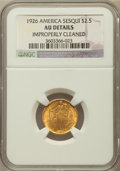 Commemorative Gold: , 1926 $2 1/2 Sesquicentennial -- Improperly Cleaned -- NGC Details.AU. NGC Census: (12/7455). PCGS Population (20/11122). M...