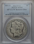 1891-O $1 Morgan Dollar -- 60 Degree Counter Clockwise Rotated Dies -- AG3 PCGS