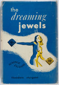Books:Science Fiction & Fantasy, Theodore Sturgeon. SIGNED. The Dreaming Jewels. New York: Greenberg, 1950. First edition, first printing. Signed b...