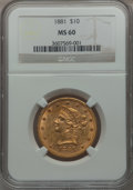 Liberty Eagles: , 1881 $10 MS60 NGC. NGC Census: (1121/9720). PCGS Population(913/3654). Mintage: 3,877,260. Numismedia Wsl. Price for probl...