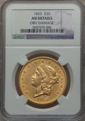 Liberty Double Eagles: , 1855 $20 -- Obv Damage -- NGC Details. AU. NGC Census: (39/204).PCGS Population (36/99). Mintage: 364,666. Numismedia Wsl....