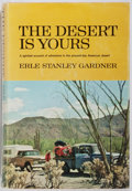 Books:Travels & Voyages, Erle Stanley Gardner. INSCRIBED. The Desert Is Yours. New York: Morrow, 1963. First edition. Warmly inscribed by G...