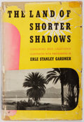 Books:Travels & Voyages, Erle Stanley Gardner. The Land of Shorter Shadows. New York: Morrow, [1948]. First edition. Publisher's binding, pri...