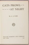 Books:Mystery & Detective Fiction, A. A. Fair [Erle Stanley Gardner]. Cats Prowl at Night. NewYork: Morrow, [1943]. First edition. Publisher's binding...