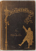 Books:Sporting Books, [Fencing]. Alfred Hutton. Old Sword-Play. The Systems ofFence. London: Grevel, 1892. First edition. Illustrated...