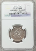 Seated Quarters: , 1875-S 25C -- Improperly Cleaned -- NGC Details. XF. NGC Census:(2/83). PCGS Population (4/72). Mintage: 680,000. Numismed...