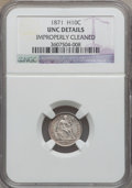 Seated Half Dimes: , 1871 H10C -- Improperly Cleaned -- NGC Details. UNC. NGC Census:(2/347). PCGS Population (7/302). Mintage: 1,873,960. Numi...