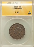 Large Cents: , 1830 1C Large Letters Fine 12 ANACS. NGC Census: (5/123). PCGSPopulation (1/133). Mintage: 1,711,500. Numismedia Wsl. Pric...