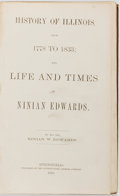 Books:Americana & American History, Ninian W. Edwards. History of Illinois, from 1778 to 1833; andLife and Times of Ninan Edwards. Springfield: Ill...
