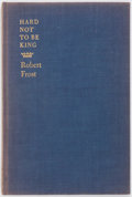 Books:Literature 1900-up, Robert Frost. SIGNED LIMITED. Hard Not to Be King. New York:House of Books, 1951. First edition, one of 300 copie...