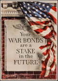 "Movie Posters:War, World War II Propaganda (U.S. Government Printing Office, 1943).War Bonds Poster (28"" X 40"") ""Your War Bonds Are a Stake in..."