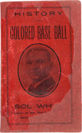 "Baseball Collectibles:Others, 1907 ""History of Colored Base Ball"" by Sol White--The First and Most Important Negro Leagues Published Book...."