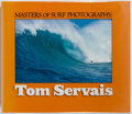 Books:Photography, [Surfing]. Tom Servais [photographer]. Masters of Surf Photography: Tom Servais. Surfer's Journal, 2005. First e...