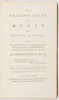 Books:Music & Sheet Music, [Music]. Charles Burney. The Present State of Music in France and Italy... London: Becket et al., 1773. Second e...