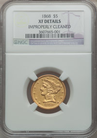 1868 $5 -- Improperly Cleaned -- NGC Details. XF. NGC Census: (4/55). PCGS Population (4/39). Mintage: 5,000. Numismedia...