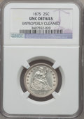 Seated Quarters: , 1875 25C -- Improperly Cleaned -- NGC Details. UNC. NGC Census:(1/211). PCGS Population (2/223). Mintage: 4,293,500. Numis...