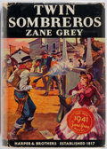 Books:Fiction, Zane Grey. Twin Sombreros. Harper & Brothers, [1941].First edition. Publisher's cloth and dust jacket. Some ink sta...