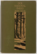 Books:Natural History Books & Prints, John Muir. Our National Parks. Boston and New York: Houghton Mifflin Company / The Riverside Press Cambridge, [1901]...